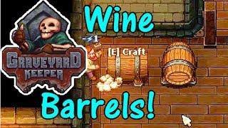 Let's Play Graveyard Keeper #28: Wine Barrels!