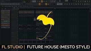 How To Make Future House/Bounce (Mesto Style)+ FLP