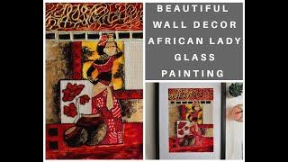 How to paint a statement wall decor| glass painting technique with textures|African lady painting