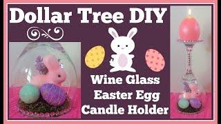 Dollar Tree Diy ???? Wine Glass Easter Egg Candle Holder