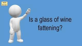 Is A Glass Of Wine Fattening?