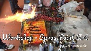 Workshop -Part 2 - SPRAY PAINT ART by Mausposito Fondi Italy
