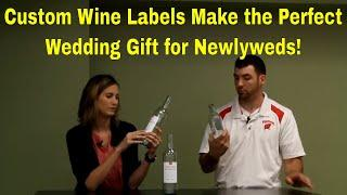 Custom Wine Labels Make the Perfect Wedding Gift for Newlyweds!