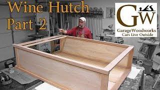 Wine Hutch Build - Part 2
