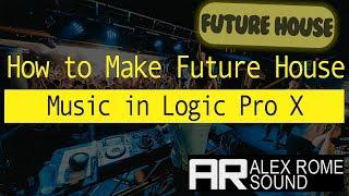 How to Make Future House Music in Logic Pro X