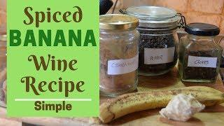 Spiced Banana Wine