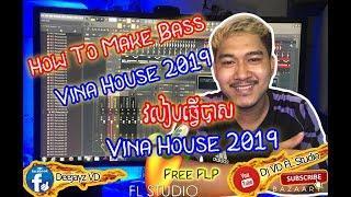 How To Make Bass Vina House 2019 / របៀបធ្វើបាស Vina House 2019 in FL Studio 20 Tutorial (Free FLP)