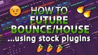 How to make Future Bounce/House | FL Studio stock Plugins | Free FLP