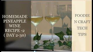 EPISODE 2 : TEMPTING PINEAPPLE WINE RECIPE. PART 2.. THE COMPLETE PROCEDURE TO FOLLOW