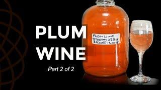Plum Wine. Racking And Bottling Plum Wine And Other Country Wines (Part 2 of 2)