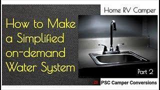 Make Simplified On-Demand Water System-Tiny House, RV, Van, Camper, Build, Kindred,Flojet Triplex P2