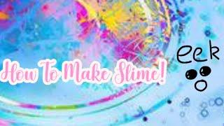 How To Make Slime Without Borax! (Read Description)