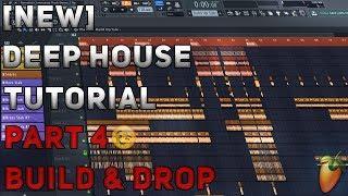 How To Make Deep House/Remix | FL Studio 12 | 2018 [Tutorial Part 4] (Build & Drop)