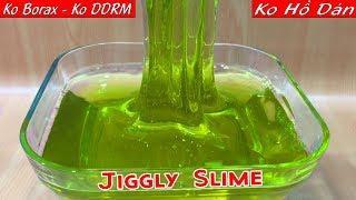 Thử Thách Làm JIGGLY SLIME (Ko Borax,Ko DDRM, Ko Hồ, Ko Keo Sữa) | Thành Công Hay Thất Bại?