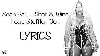 Sean Paul - Shot & Wine Feat. Stefflon Don (Lyrics)
