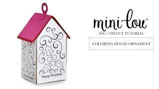 How to Make Coloring House Ornaments with Your Silhouette Machine