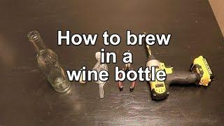 How to brew in a wine bottle