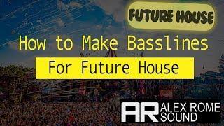 How to Make a Future House Bassline (Future House Music)