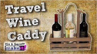 How to Make A Quick and Easy Wine Caddy
