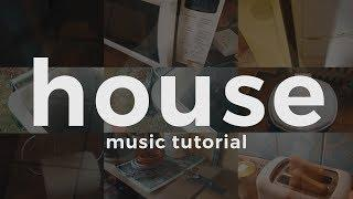 How To Make HOUSE Music - by Borrtex