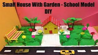 how to make small house for school project model with garden for kids or students