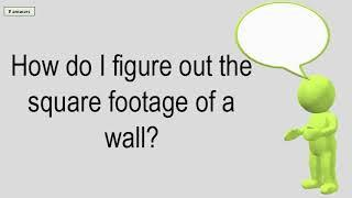 How Do I Figure Out The Square Footage Of A Wall