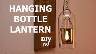 Chain Hanging Wine Bottle Lantern - How to Make a Bottle Lantern Tealight Holder DIY