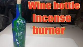 How to make a Wine bottle incense burner/Tutorial