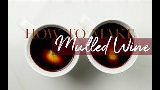 How to Mulled Wine | #WineWeek | Video #2 | Fashion, Beauty & Wine