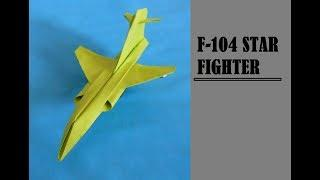Best Origami Airplane - How To Make Paper Plane Origami Jet | F - 104 STAR FIGHTER