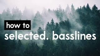 How To Make Selected Style Basslines