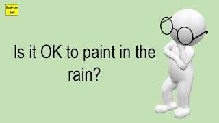 Is It OK To Paint In The Rain?