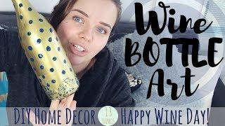 DIY Home Decor Wine Bottle Art - How To Make Stuff With Wine...