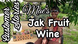 Customer Stories- Mae's Jak Fruit Wine