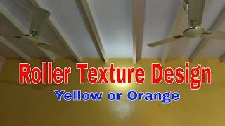 Roller Texture Design for wall. Yellow Base Coat and Dark Orange Top Coat. Sunil Smart Guide.