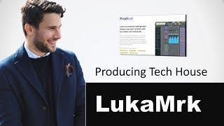 How to Make Tech House - LukaMrk