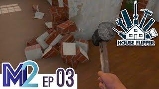 House Flipper Game Ep 3 - Breaking Down Walls