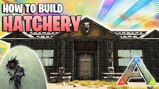 How To Build a Hatchery | Ark Survival Evolved