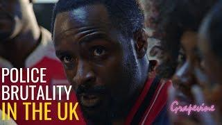THE GRAPEVINE (UK) | POLICE BRUTALITY IN THE UK | S3E34 (2/2)