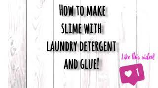 HOW TO MAKE SLIME WITH LAUNDRY DETERGENT!! NO BORAX!
