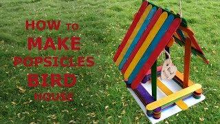 How to make Popsicle house for birds