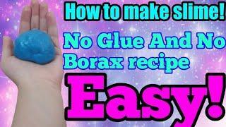 How To Make Slime! No Glue+No Borax recipe! Easy