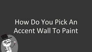 How do you pick an accent wall to paint