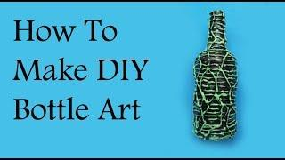 Easy Bottle Art using DIY Stencil | Bottle Decoration | Wine Bottle art | Bottle Craft