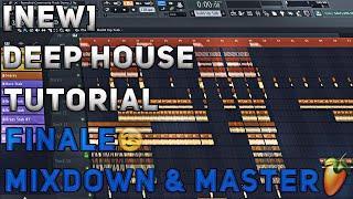 How To Make Deep House/Remix | FL Studio 12 | 2018 [Tutorial Finale] (Mixdown & Master)