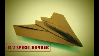 How To Make Paper Plane - Best Paper Airplane That Flies   B 2 SPIRIT BOMBER