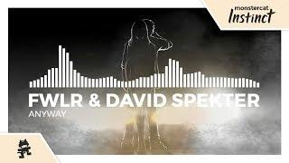FWLR & David Spekter - Anyway [Monstercat Release]