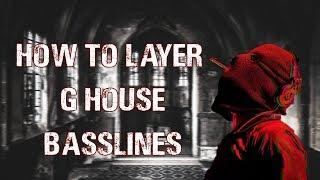How To Layer Your G-HOUSE Bass
