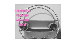 HOW TO MAKE - FARMHOUSE HOLA HOOP FLOATING SHELF AND WINE RACK - HOME DECOR 2019 - DIY