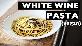 WHITE WINE PASTA VEGAN RECIPE | 5 INGREDIENT BLANCO PASTA